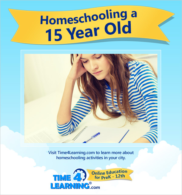 Homeschooling a Fifteen Year Old